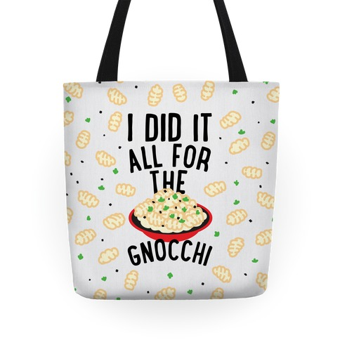 I Did It All For the Gnocchi Tote