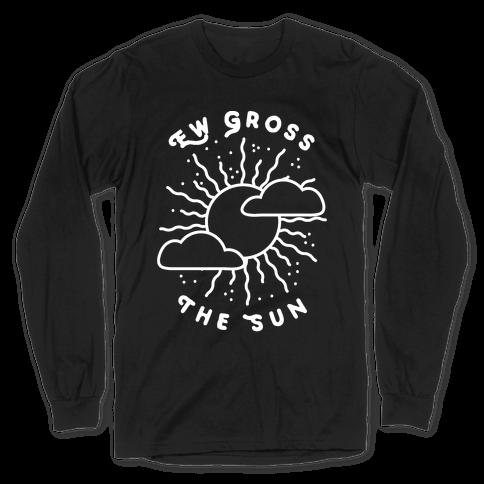 Ew Gross, The Sun Long Sleeve T-Shirt