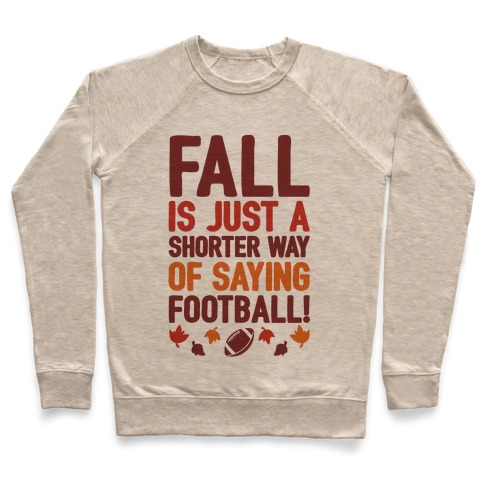 Fall Is Just A Shorter Way of Saying Football Pullover
