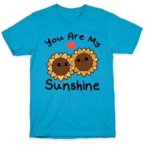 You Are My Sunshine Sunflowers T-Shirt