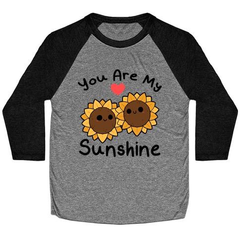 You Are My Sunshine Sunflowers Baseball Tee