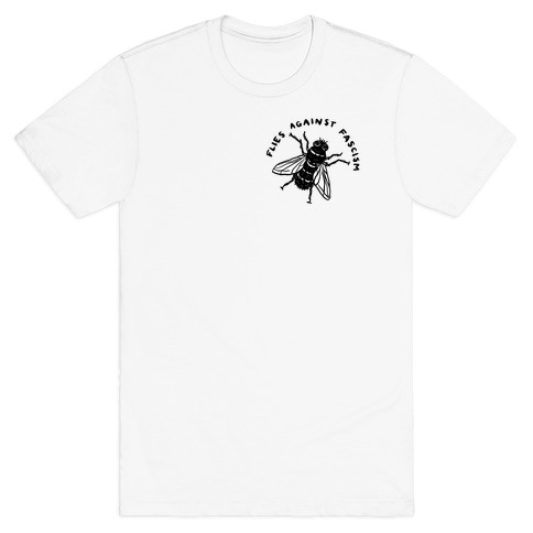 Flies Against Fascism T-Shirt