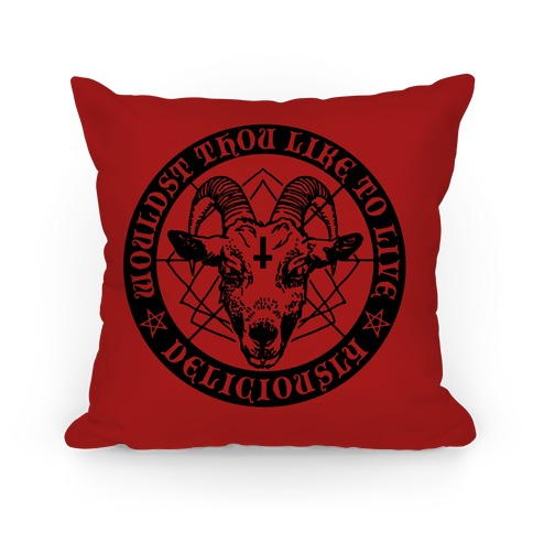 Black Philip: Wouldst Thou Like To Live Deliciously Pillow