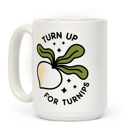 Turn Up For Turnips Coffee Mug