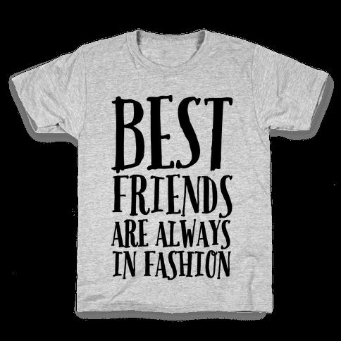 Best Friends Are Always In Fashion Kids T-Shirt