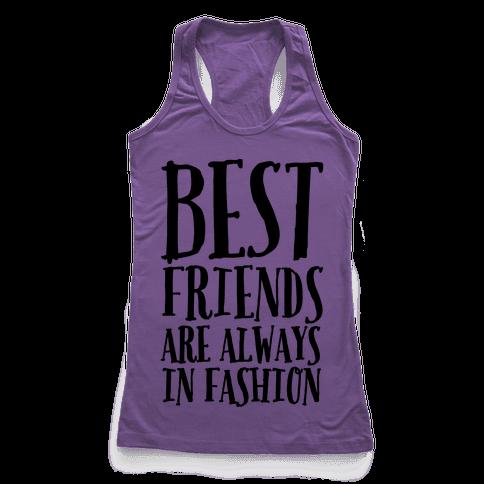 Best Friends Are Always In Fashion Racerback Tank Top