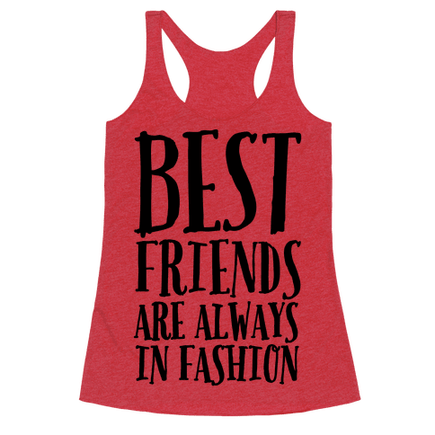 Best Friends Are Always In Fashion