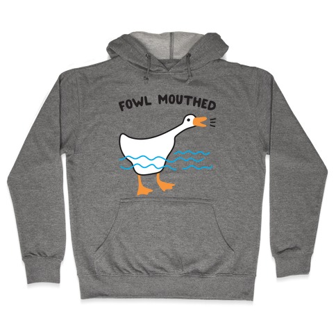 Fowl Mouthed Goose Hooded Sweatshirt