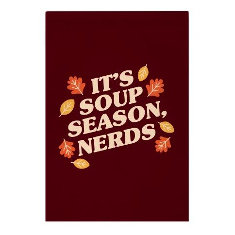 It's Soup Season, Nerds Garden Flag