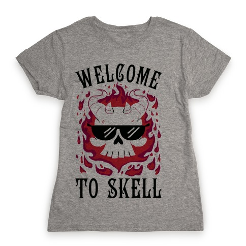 Welcome To Skell Womens T-Shirt