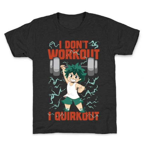 I don't Workout I Quirkout Kids T-Shirt