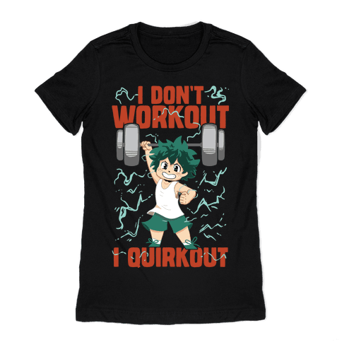I don't Workout I Quirkout Womens T-Shirt