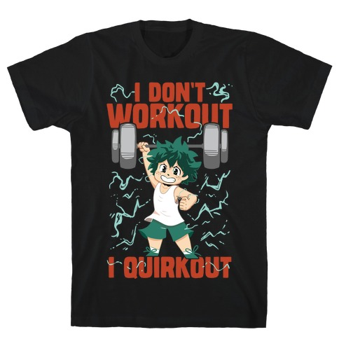 I don't Workout I Quirkout T-Shirt