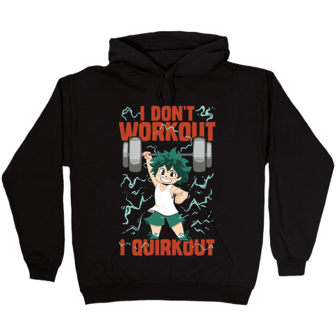 I don't Workout I Quirkout Hooded Sweatshirt