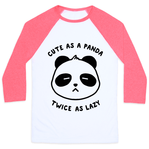 Cute As A Panda Twice As Lazy Baseball Tee