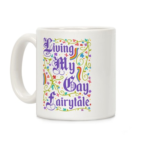 Living My Gay Fairytale Coffee Mug