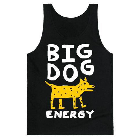 Big Dog Energy Tank Top