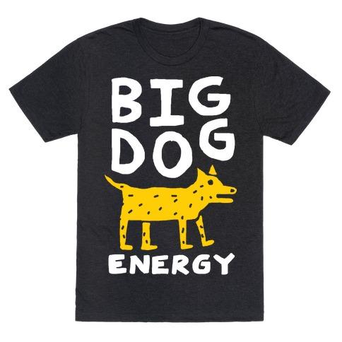 Big Dog Energy Mens T-Shirt