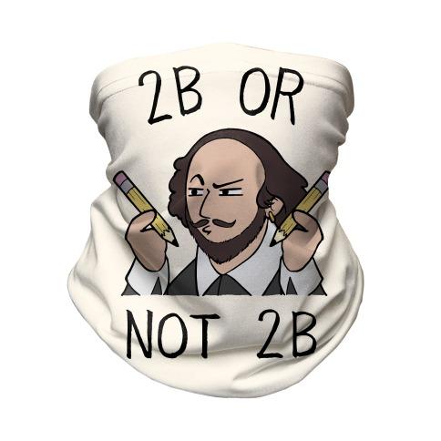 2B Or Not 2B Neck Gaiter