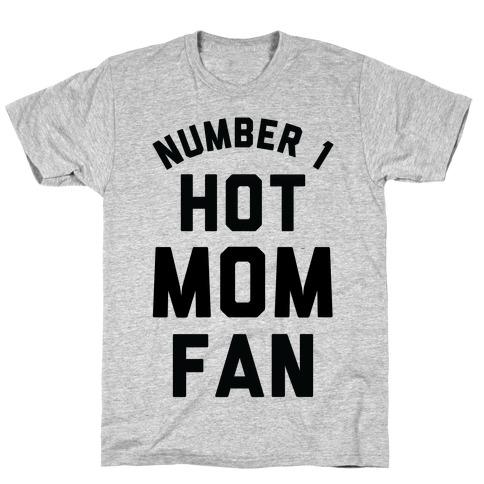 Number 1 Hot Mom Fan T-Shirt