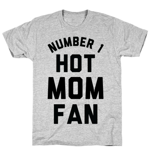 Number 1 Hot Mom Fan T-Shirt