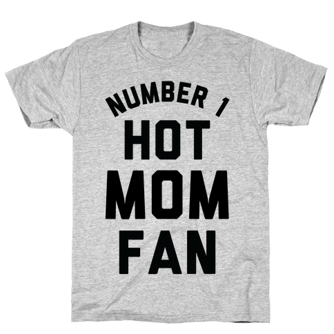 Number 1 Hot Mom Fan Mens T-Shirt