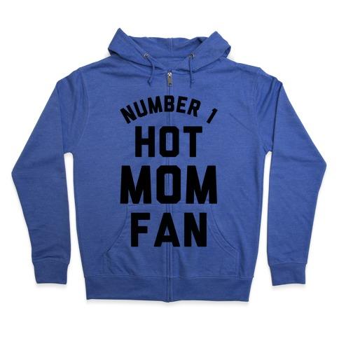 Number 1 Hot Mom Fan Zip Hoodie
