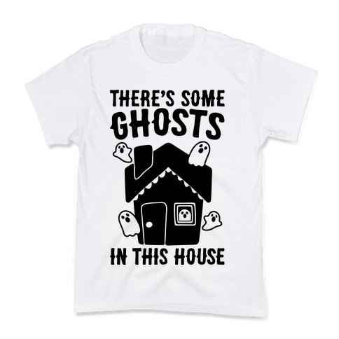 There's Some Ghosts In This House Parody  Kids T-Shirt