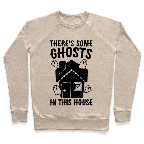 There's Some Ghosts In This House Parody  Pullover