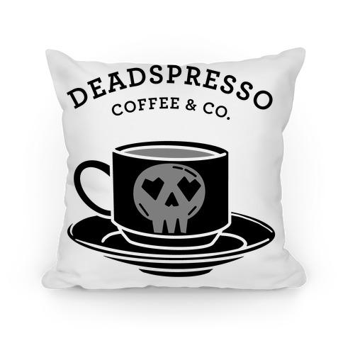 Deadspresso  Pillow