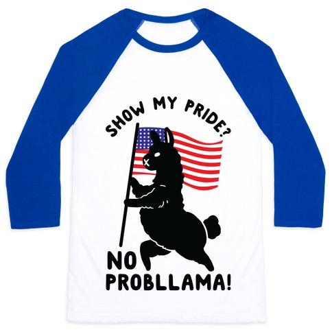 Show My Pride No Probllama USA Baseball Tee