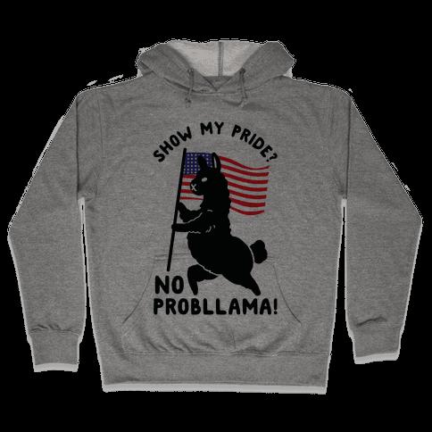 Show My Pride No Probllama USA Hooded Sweatshirt