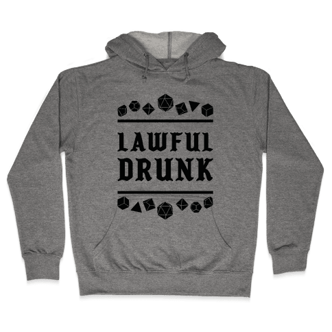 Lawful Drunk Hooded Sweatshirt
