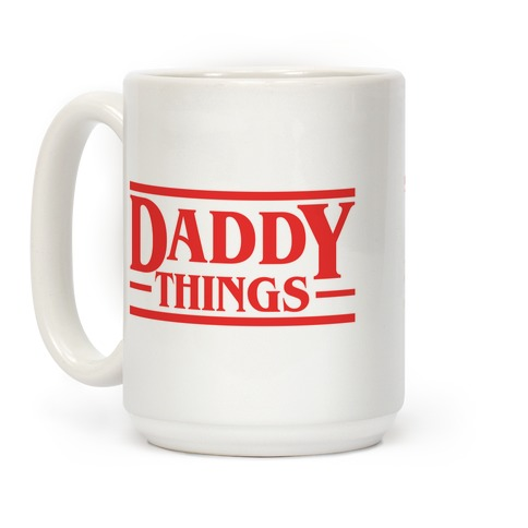 Daddy Things Coffee Mug