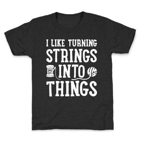 I Like Turning Strings Into Things Kids T-Shirt