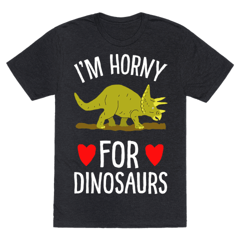 Horny For Dinosaurs Mens T-Shirt