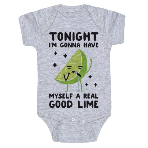 Tonight I'm Gonna Have Myself a Real Good Lime Baby Onesy
