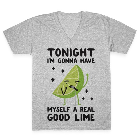 Tonight I'm Gonna Have Myself a Real Good Lime V-Neck Tee Shirt