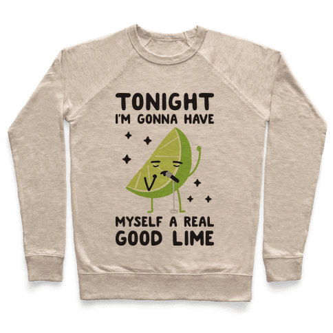 Tonight I'm Gonna Have Myself a Real Good Lime Pullover