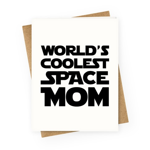 World's Coolest Space Mom Greeting Card