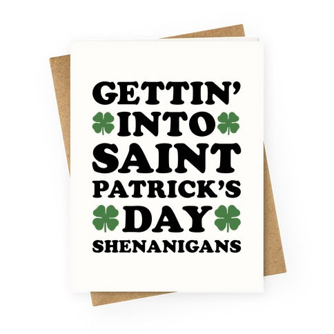 Gettin' Into Saint Patrick's Day Shenanigans Greeting Card