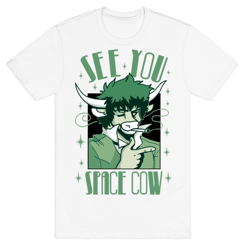 See You Space Cow T-Shirt