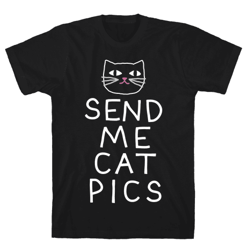 Send Me Cat Pics Mens T-Shirt