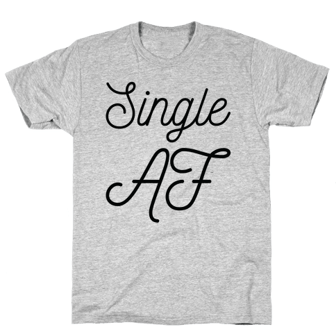 Single AF Mens T-Shirt