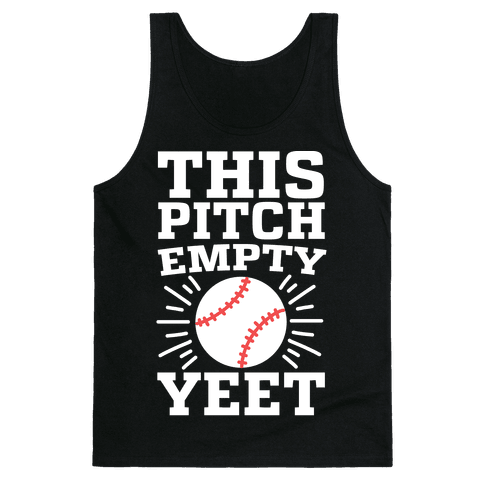 This Pitch Empty, YEET - baseball Tank Top
