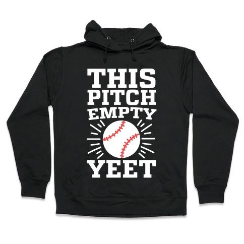 This Pitch Empty, YEET - baseball Hooded Sweatshirt