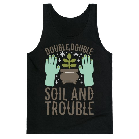 Double Double Soil And Trouble Parody White Print Tank Top