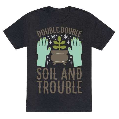 Double Double Soil And Trouble Parody White Print T-Shirt