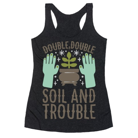 Double Double Soil And Trouble Parody White Print Racerback Tank Top