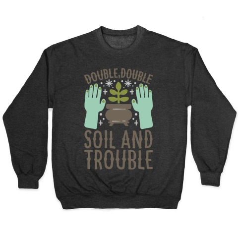 Double Double Soil And Trouble Parody White Print Pullover